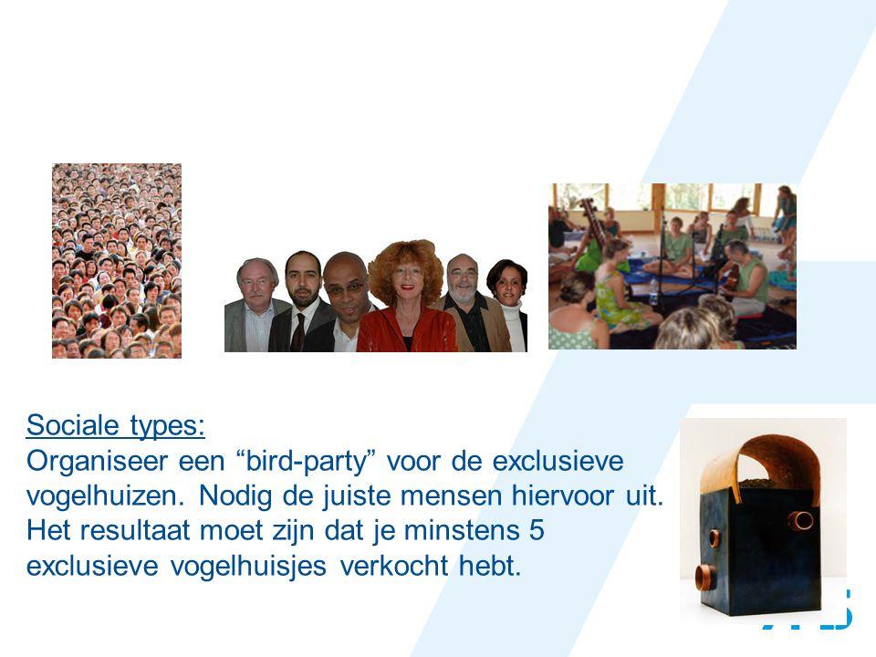 Sociale types: Organiseer een bird-party voor de exclusieve vogelhuizen.