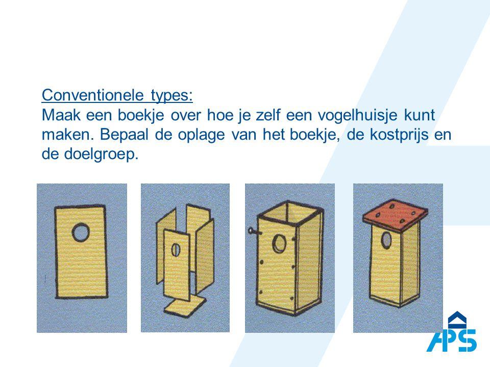 Conventionele types: Maak een boekje over hoe je zelf een vogelhuisje kunt maken.