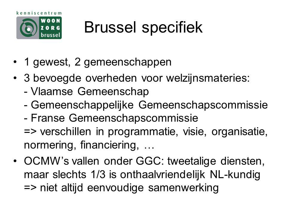 Brussel specifiek 1 gewest, 2 gemeenschappen 3 bevoegde overheden voor welzijnsmateries: - Vlaamse Gemeenschap - Gemeenschappelijke Gemeenschapscommissie - Franse Gemeenschapscommissie => verschillen in programmatie, visie, organisatie, normering, financiering, … OCMW's vallen onder GGC: tweetalige diensten, maar slechts 1/3 is onthaalvriendelijk NL-kundig => niet altijd eenvoudige samenwerking