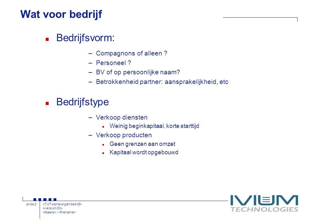 / slide 2 Wat voor bedrijf n Bedrijfsvorm: –Compagnons of alleen .