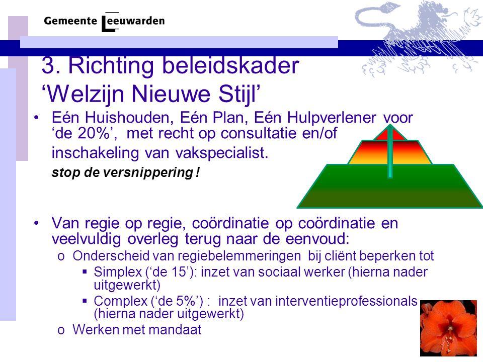 3. Richting beleidskader 'Welzijn Nieuwe Stijl' Eén Huishouden, Eén Plan, Eén Hulpverlener voor 'de 20%', met recht op consultatie en/of inschakeling