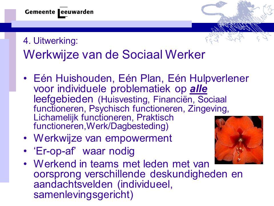 4. Uitwerking: Werkwijze van de Sociaal Werker Eén Huishouden, Eén Plan, Eén Hulpverlener voor individuele problematiek op alle leefgebieden (Huisvest