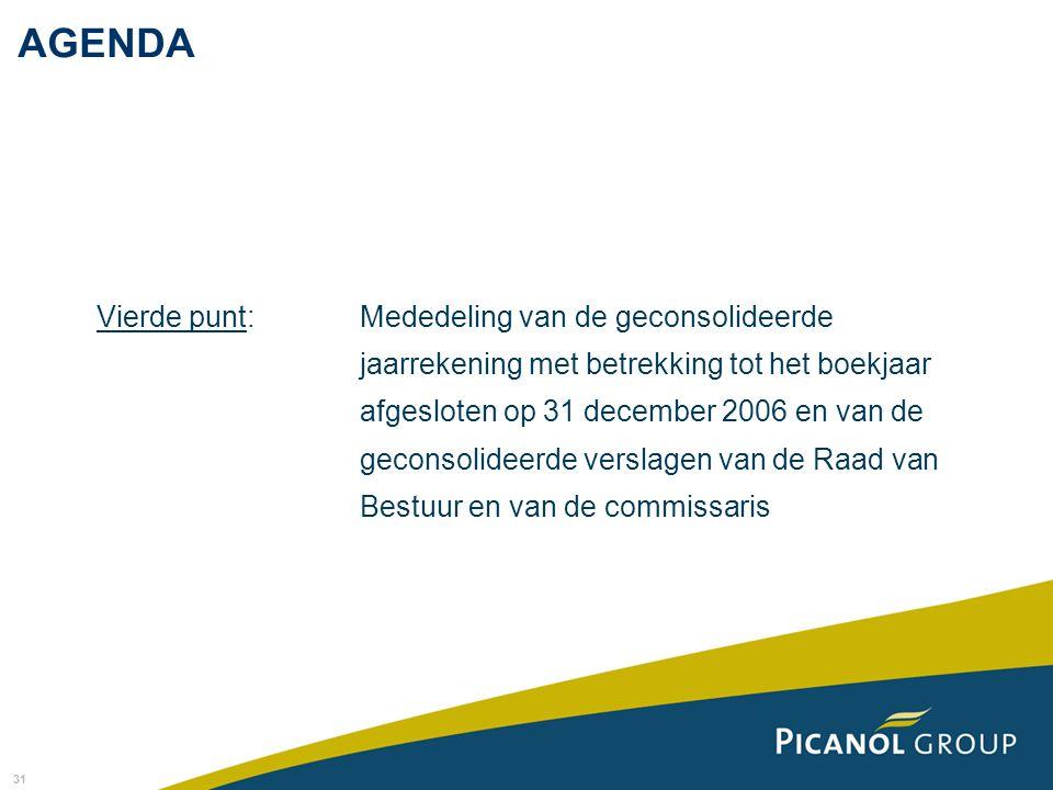 31 Vierde punt: Mededeling van de geconsolideerde jaarrekening met betrekking tot het boekjaar afgesloten op 31 december 2006 en van de geconsolideerd