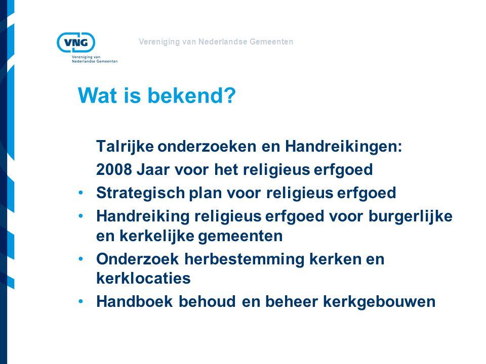 Vereniging van Nederlandse Gemeenten Wat is bekend.