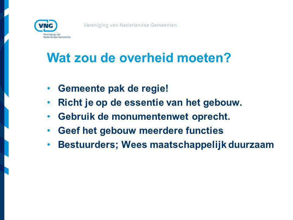 Vereniging van Nederlandse Gemeenten Wat zou de overheid moeten.