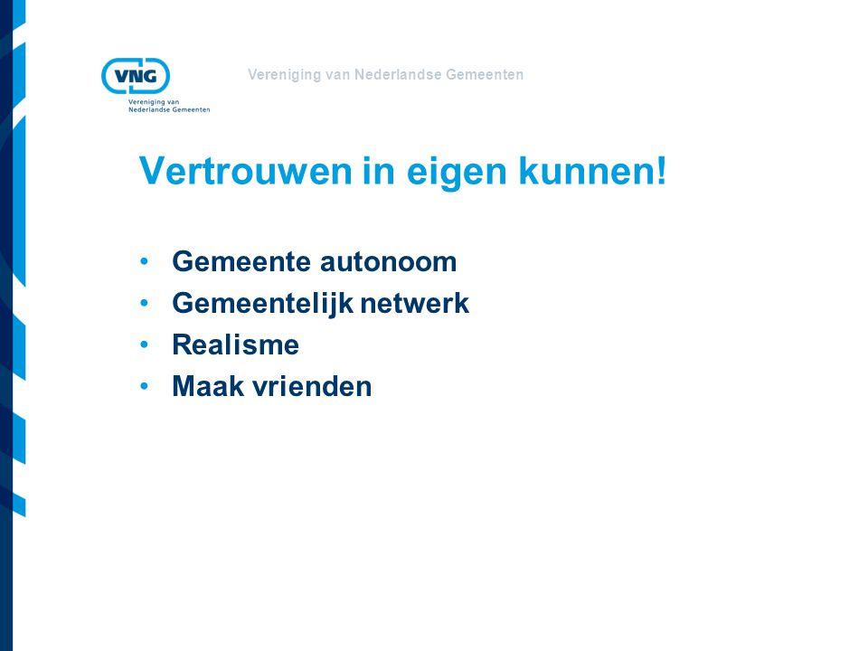 Vereniging van Nederlandse Gemeenten Vertrouwen in eigen kunnen.