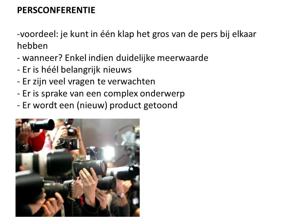 PERSCONFERENTIE -voordeel: je kunt in één klap het gros van de pers bij elkaar hebben - wanneer.
