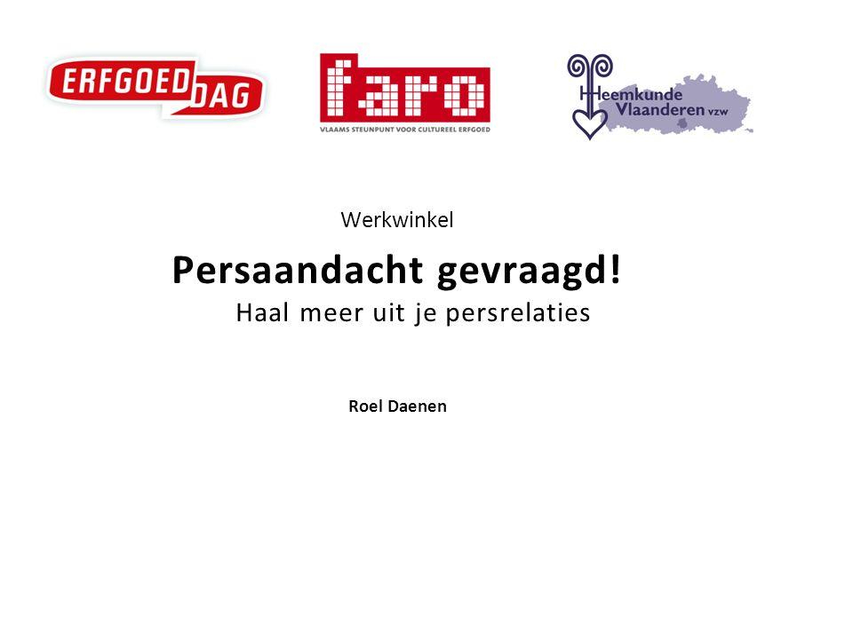 Werkwinkel Persaandacht gevraagd! Haal meer uit je persrelaties Roel Daenen