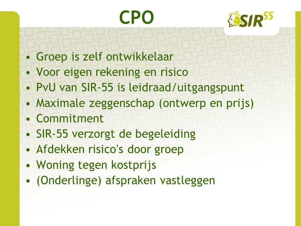 CPO Groep is zelf ontwikkelaar Voor eigen rekening en risico PvU van SIR-55 is leidraad/uitgangspunt Maximale zeggenschap (ontwerp en prijs) Commitmen