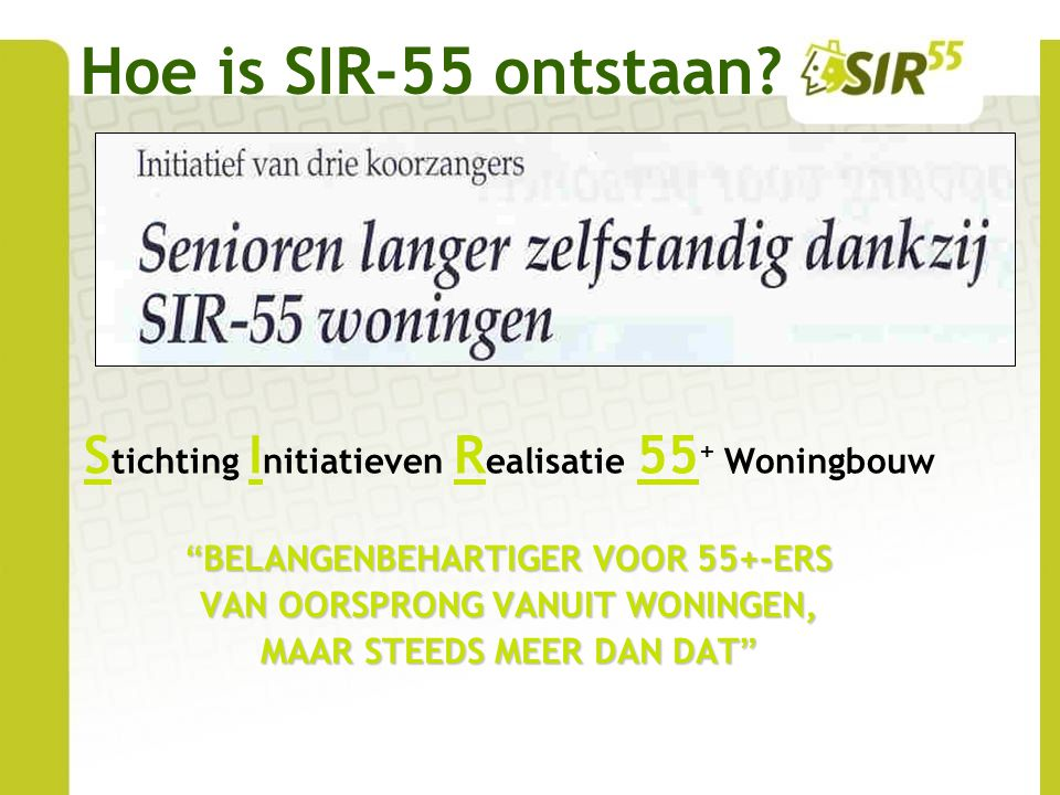 Hoe is SIR-55 ontstaan.