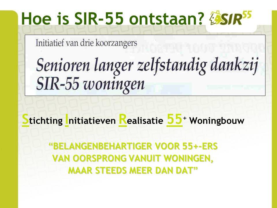 SIR-55: landelijke consumentenorganisatie voor woonconsument, specifiek voor medioren en senioren Ruim 120 vrijwilligers en 4.000 deelnemers Realiseren van woonwensen van doelgroepgenoten in heel Nederland Adviesbureau SIR-55: professioneel ondersteunings- en begeleidingsbureau SIR-55