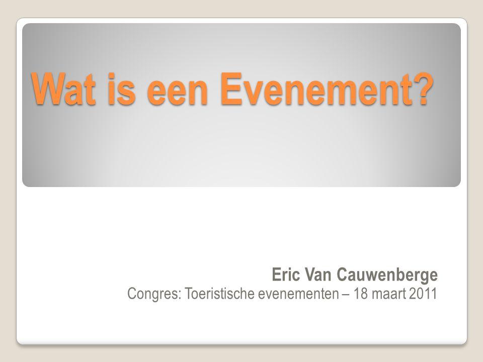 Eric Van Cauwenberge Een evenement is een speciaal georganiseerde gebeurtenis, show, stunt, concert, reis, festival, sportorganisatie, toernooi, incentive enz Doelstelling: goodwill en bewustwording kweken of kennis over te brengen voor een onderneming, een overheid, een instelling, een idee, een product en/of een dienst Definitie van een evenement