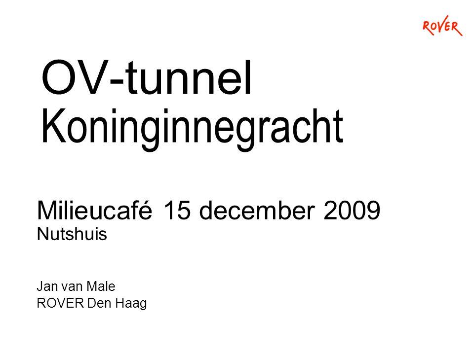 OV-tunnel Koninginnegracht Milieucafé 15 december 2009 Nutshuis Jan van Male ROVER Den Haag