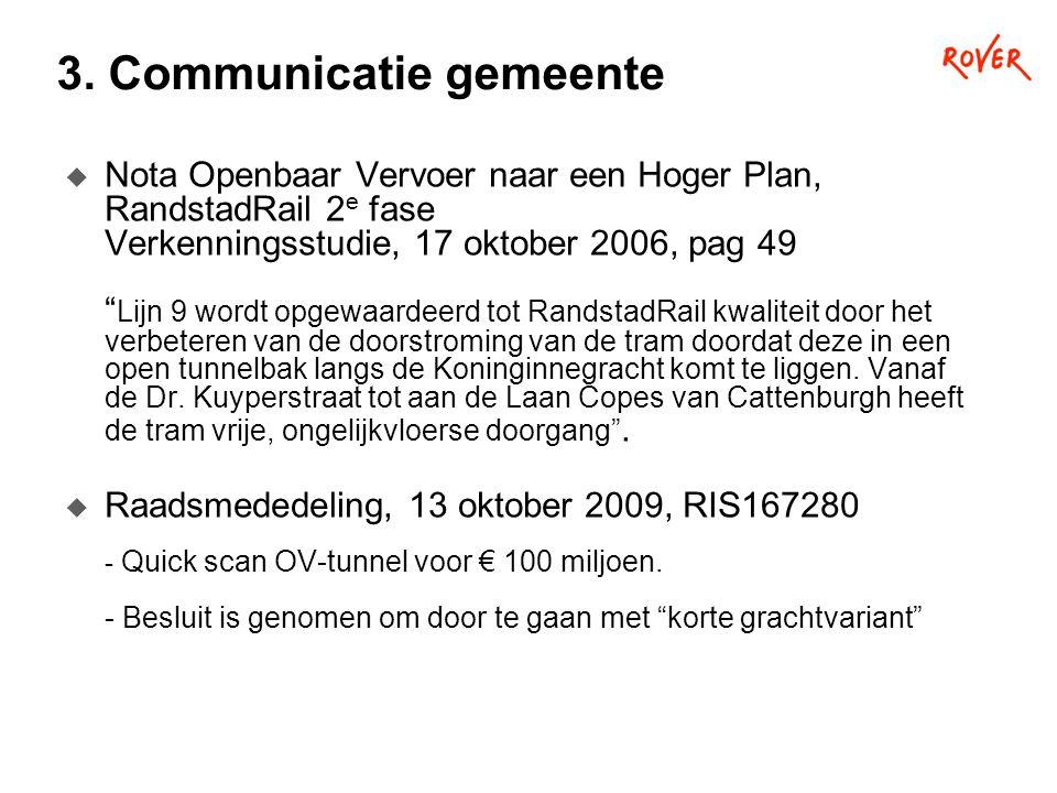 """3. Communicatie gemeente  Nota Openbaar Vervoer naar een Hoger Plan, RandstadRail 2 e fase Verkenningsstudie, 17 oktober 2006, pag 49 """" Lijn 9 wordt"""