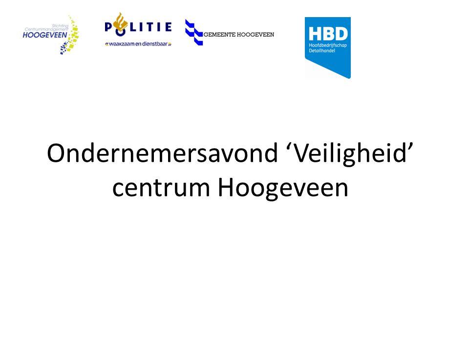 Ondernemersavond 'Veiligheid' centrum Hoogeveen