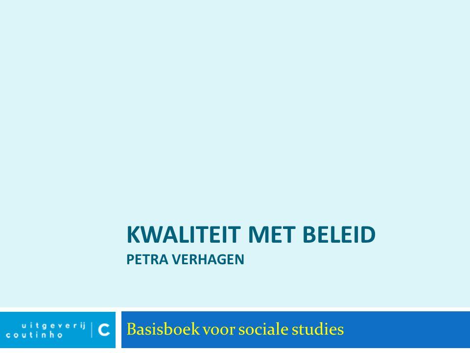 KWALITEIT MET BELEID PETRA VERHAGEN Basisboek voor sociale studies