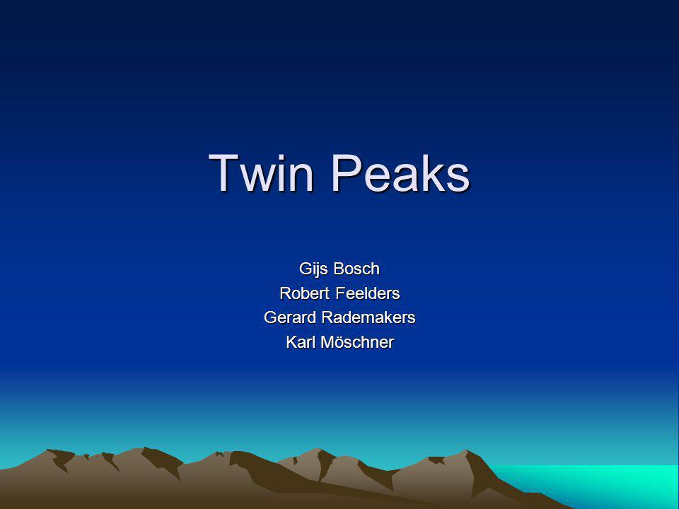 Twin Peaks Gijs Bosch Robert Feelders Gerard Rademakers Karl Möschner