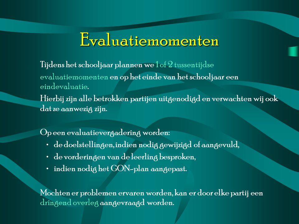 Evaluatiemomenten Tijdens het schooljaar plannen we 1 of 2 tussentijdse evaluatiemomenten en op het einde van het schooljaar een eindevaluatie. Hierbi