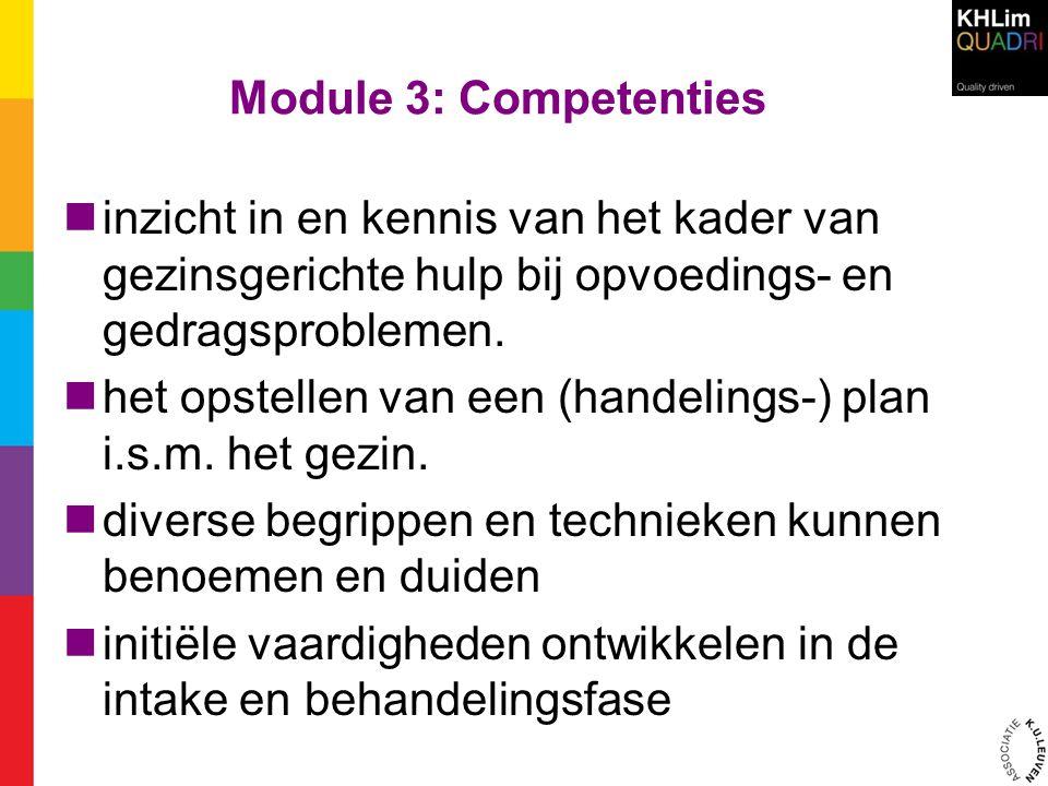 Module 3: Competenties inzicht in en kennis van het kader van gezinsgerichte hulp bij opvoedings- en gedragsproblemen.