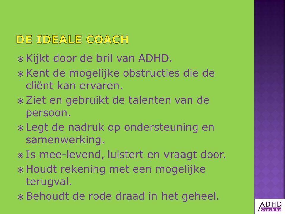  Personen met ADHD en hun omgeving  Jong-volwassenen  Volwassenen  Partners/gezinnen  Context : werk en/of school