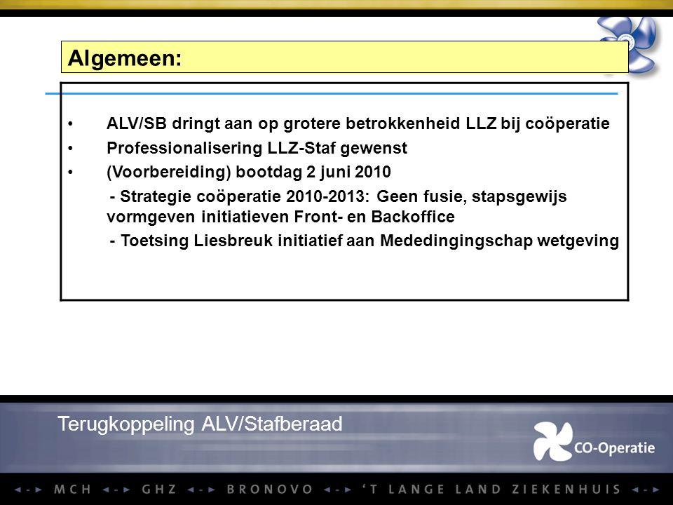 Terugkoppeling ALV/Stafberaad Algemeen: ALV/SB dringt aan op grotere betrokkenheid LLZ bij coöperatie Professionalisering LLZ-Staf gewenst (Voorbereid