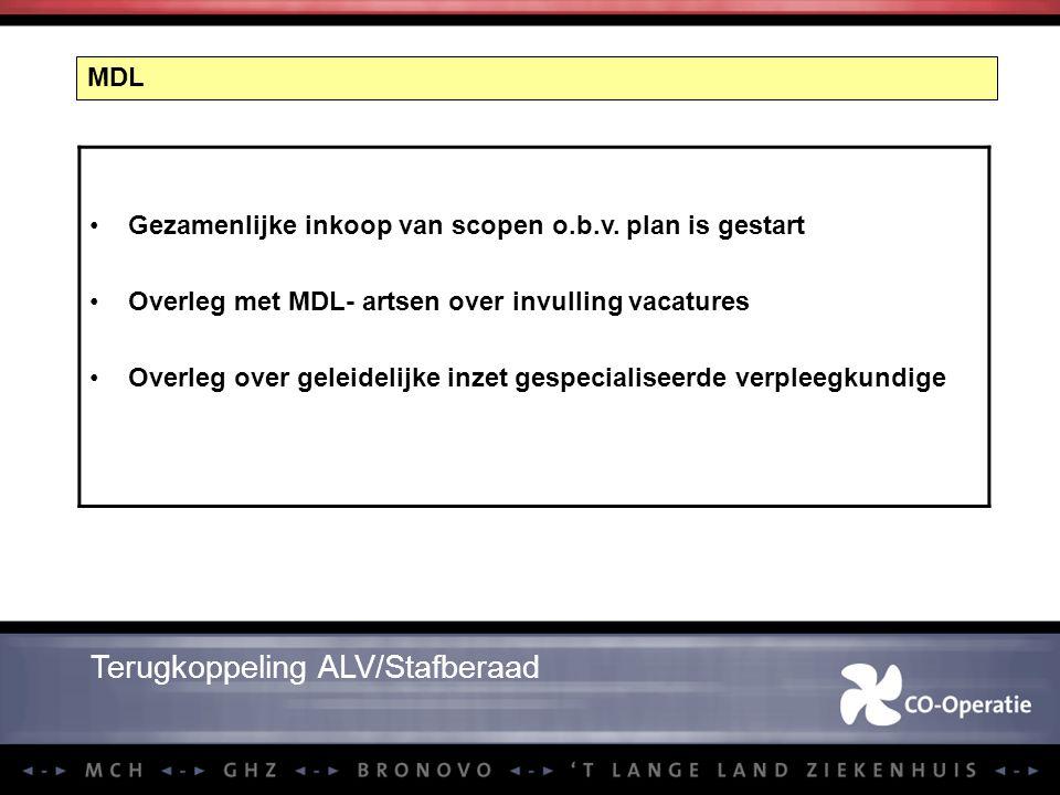 MDL Terugkoppeling ALV/Stafberaad Gezamenlijke inkoop van scopen o.b.v. plan is gestart Overleg met MDL- artsen over invulling vacatures Overleg over
