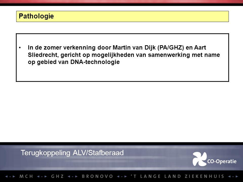 Pathologie In de zomer verkenning door Martin van Dijk (PA/GHZ) en Aart Sliedrecht, gericht op mogelijkheden van samenwerking met name op gebied van D