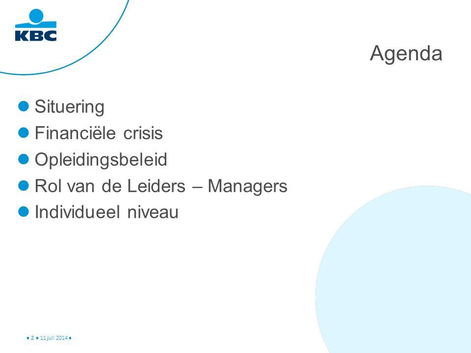 2 Agenda Situering Financiële crisis Opleidingsbeleid Rol van de Leiders – Managers Individueel niveau 11 juli 2014 2