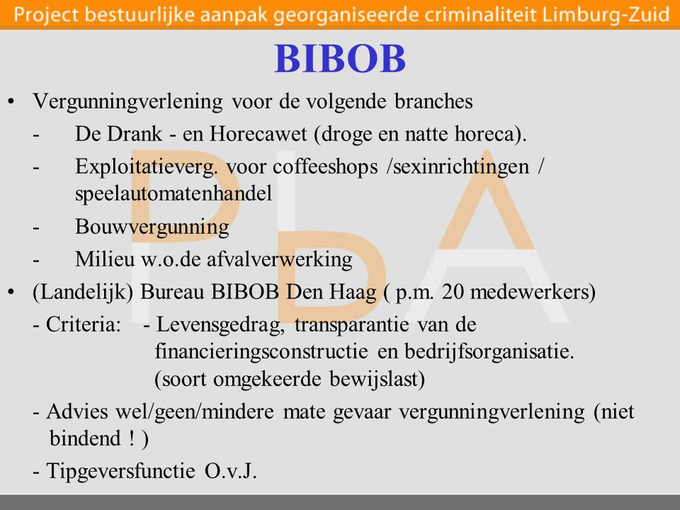 BIBOB Vergunningverlening voor de volgende branches -De Drank - en Horecawet (droge en natte horeca).