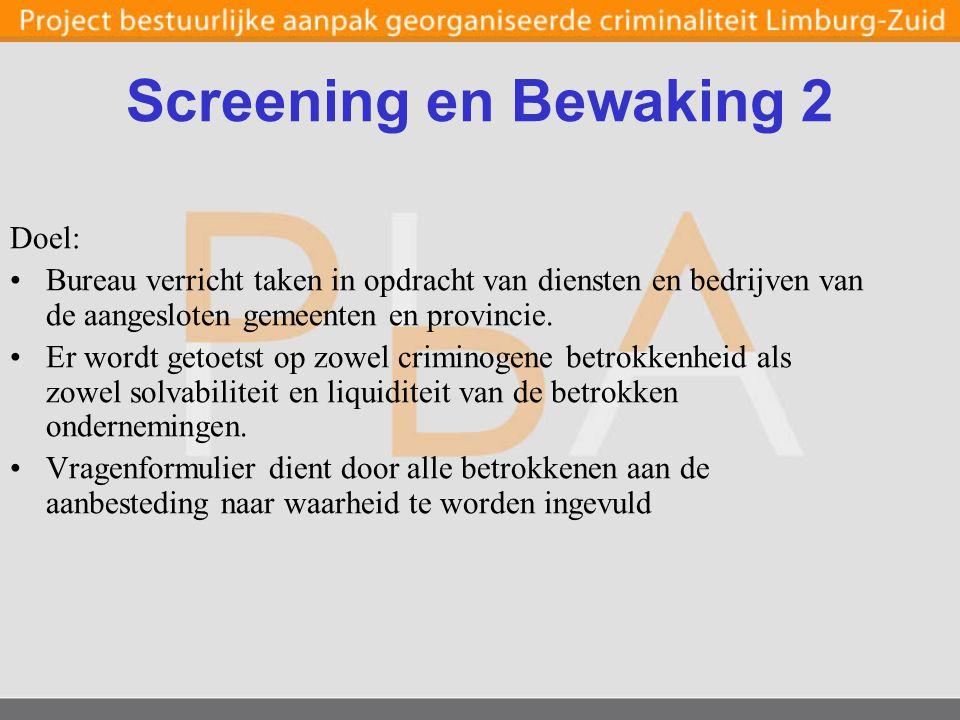 Screening en Bewaking 2 Doel: Bureau verricht taken in opdracht van diensten en bedrijven van de aangesloten gemeenten en provincie.