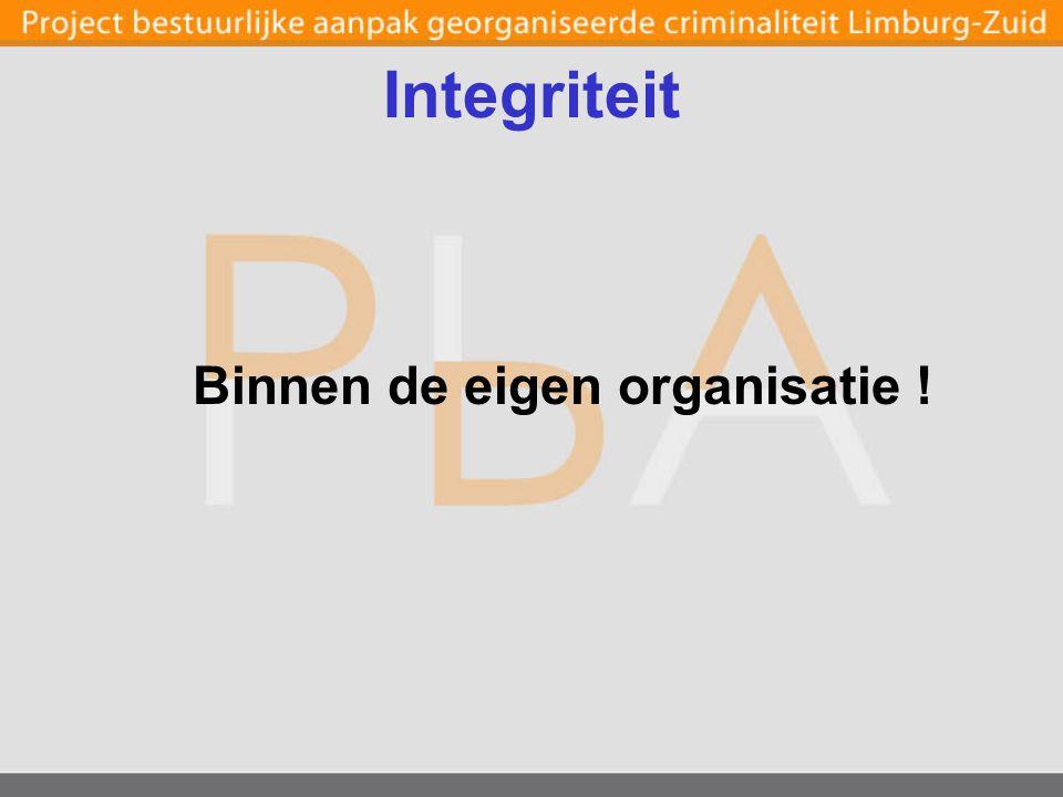 Integriteit Binnen de eigen organisatie !