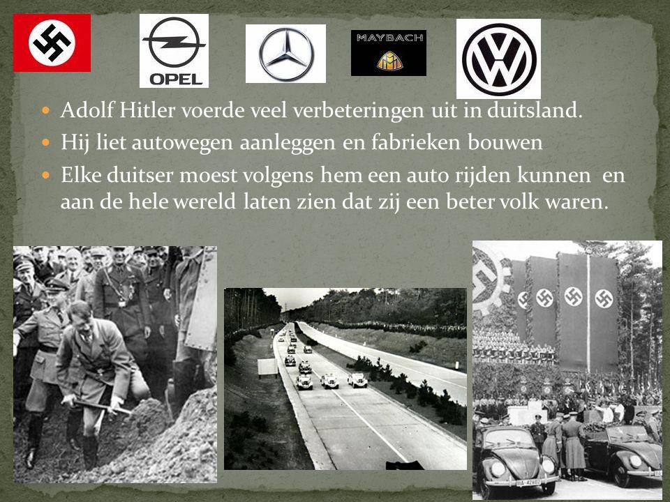 Adolf Hitler voerde veel verbeteringen uit in duitsland.