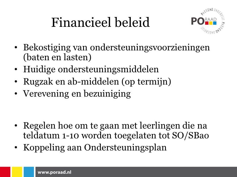 Financieel beleid Bekostiging van ondersteuningsvoorzieningen (baten en lasten) Huidige ondersteuningsmiddelen Rugzak en ab-middelen (op termijn) Verevening en bezuiniging Regelen hoe om te gaan met leerlingen die na teldatum 1-10 worden toegelaten tot SO/SBao Koppeling aan Ondersteuningsplan