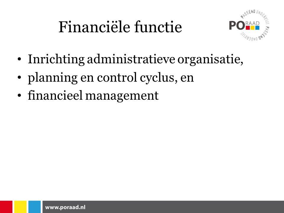 Financiële functie Inrichting administratieve organisatie, planning en control cyclus, en financieel management
