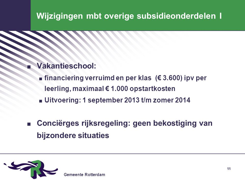 Gemeente Rotterdam 11 Wijzigingen mbt overige subsidieonderdelen I.