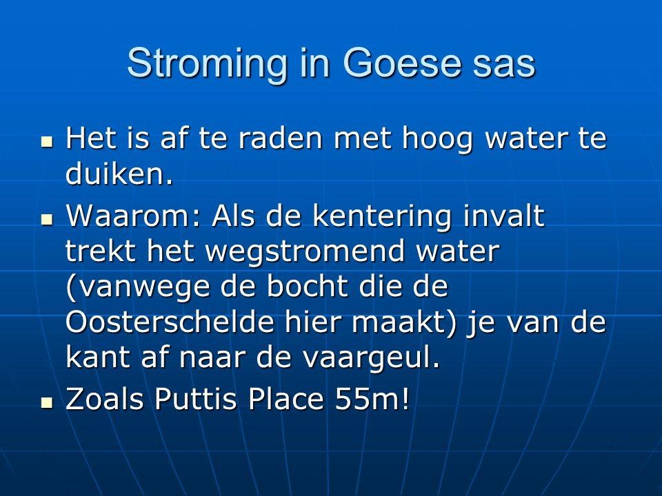 Stroming in Goese sas Het is af te raden met hoog water te duiken. Het is af te raden met hoog water te duiken. Waarom: Als de kentering invalt trekt