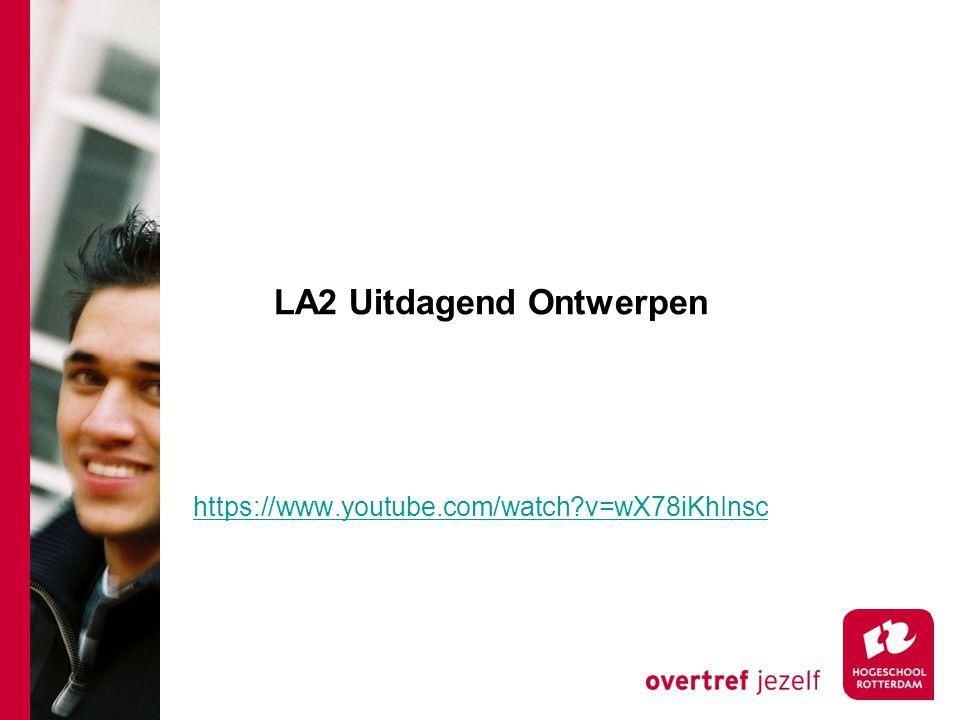 LA2 Uitdagend Ontwerpen https://www.youtube.com/watch?v=wX78iKhInsc