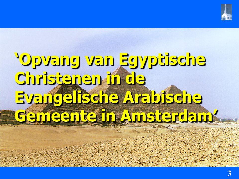 DOELSTELLING:DOELSTELLING: - Egyptische Christenen in contact brengen met de gemeente met de gemeente - Egyptische Christenen in contact brengen met de gemeente met de gemeente - Het verlenen van pastorale en diaconale zorg 4