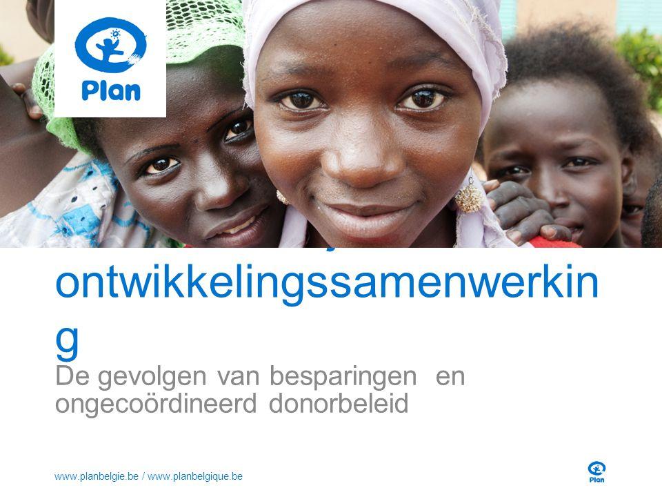 Basisonderwijs in ontwikkelingssamenwerkin g De gevolgen van besparingen en ongecoördineerd donorbeleid www.planbelgie.be / www.planbelgique.be