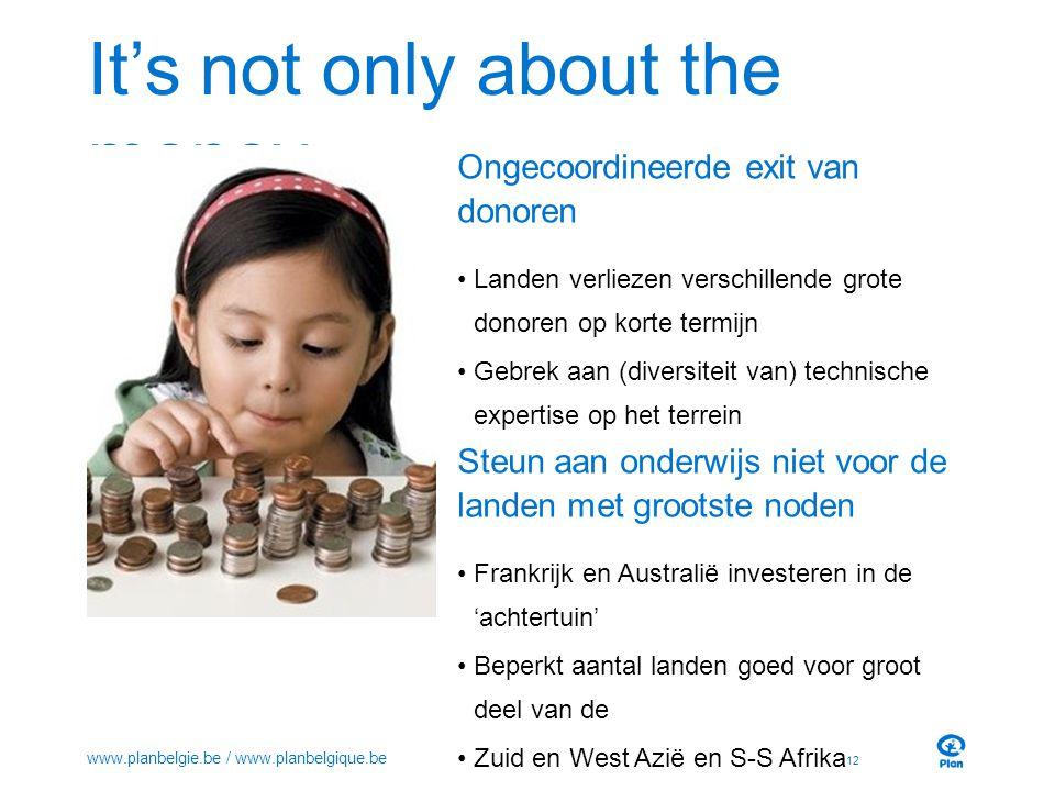 It's not only about the money Ongecoordineerde exit van donoren Landen verliezen verschillende grote donoren op korte termijn Gebrek aan (diversiteit
