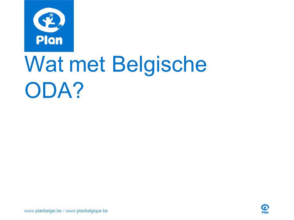 Wat met Belgische ODA? www.planbelgie.be / www.planbelgique.be