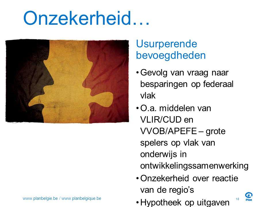 Onzekerheid… 18 www.planbelgie.be / www.planbelgique.be Usurperende bevoegdheden Gevolg van vraag naar besparingen op federaal vlak O.a.