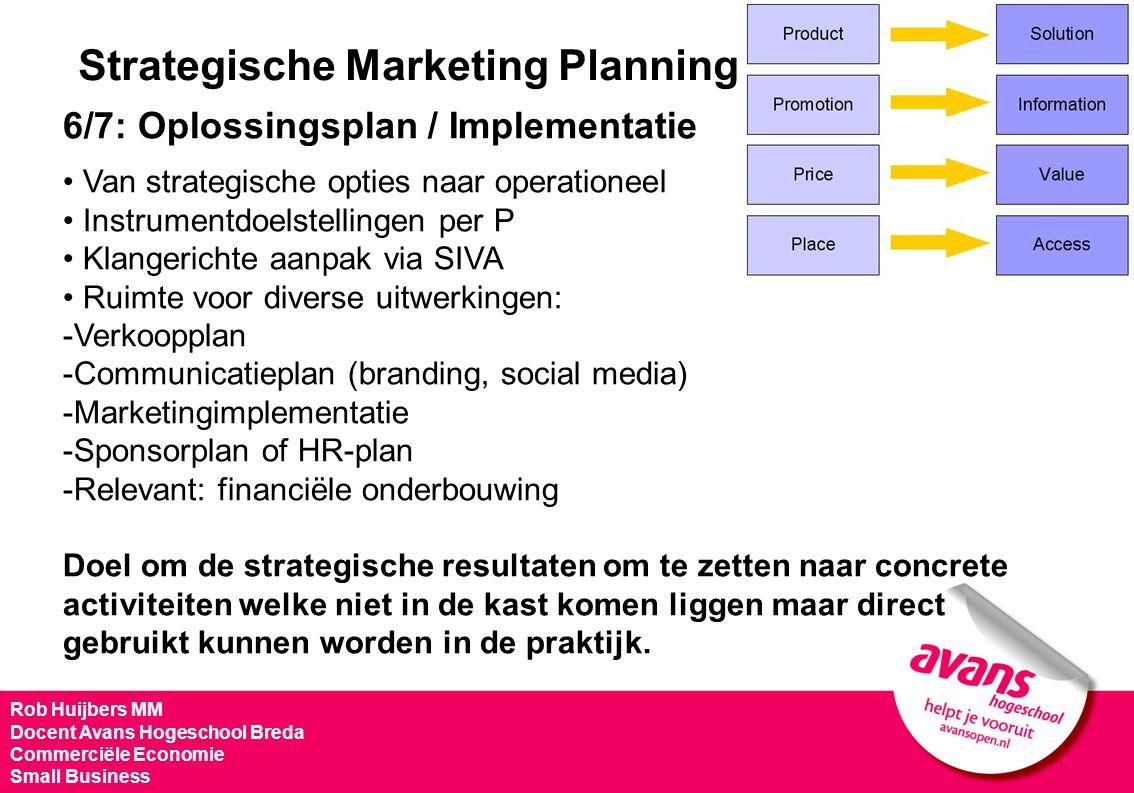 Strategische Marketing Planning 6/7: Oplossingsplan / Implementatie Van strategische opties naar operationeel Instrumentdoelstellingen per P Klangeric