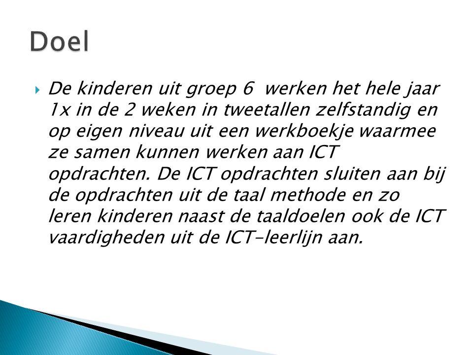  De kinderen uit groep 6 werken het hele jaar 1x in de 2 weken in tweetallen zelfstandig en op eigen niveau uit een werkboekje waarmee ze samen kunnen werken aan ICT opdrachten.
