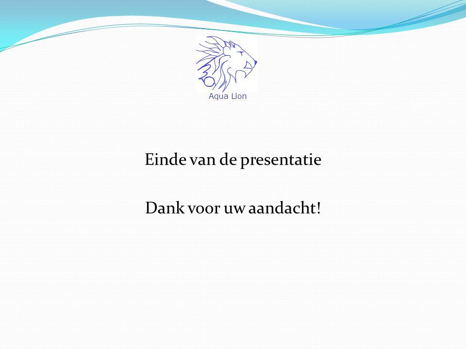 Einde van de presentatie Dank voor uw aandacht! Aqua Lion
