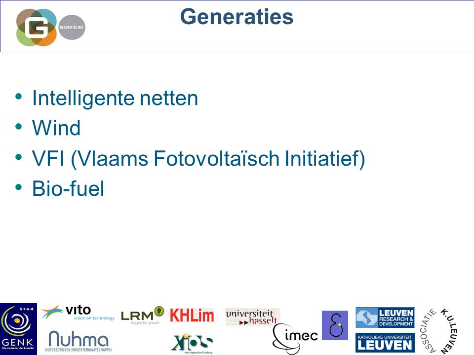 Generaties Intelligente netten Wind VFI (Vlaams Fotovoltaïsch Initiatief) Bio-fuel /