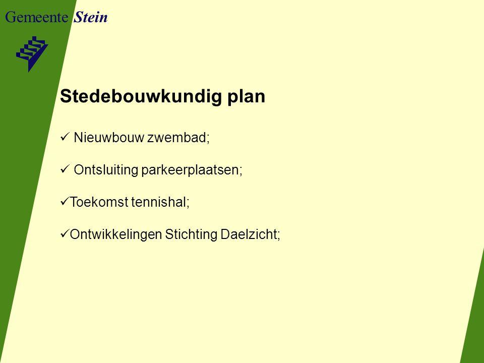 Gemeente Stein Stedebouwkundig plan Nieuwbouw zwembad; Ontsluiting parkeerplaatsen; Toekomst tennishal; Ontwikkelingen Stichting Daelzicht;
