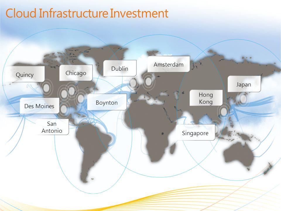 Cloud Infrastructure Investment Chicago Quincy Dublin Amsterdam Hong Kong Singapore Japan San Antonio Boynton Des Moines