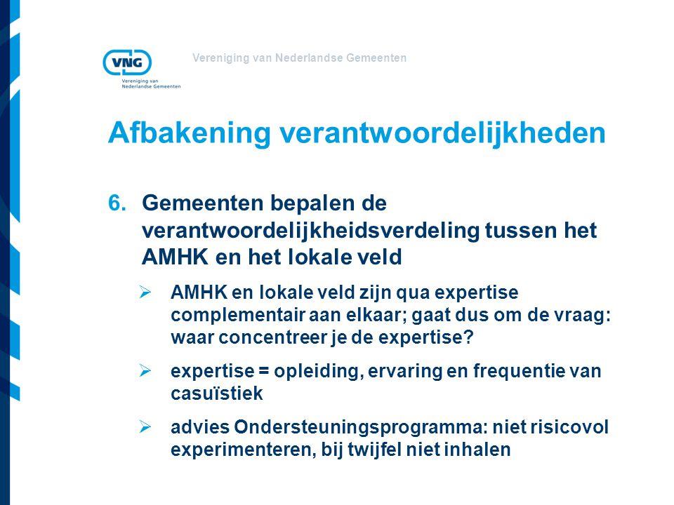 Vereniging van Nederlandse Gemeenten Afbakening verantwoordelijkheden 6.Gemeenten bepalen de verantwoordelijkheidsverdeling tussen het AMHK en het lok
