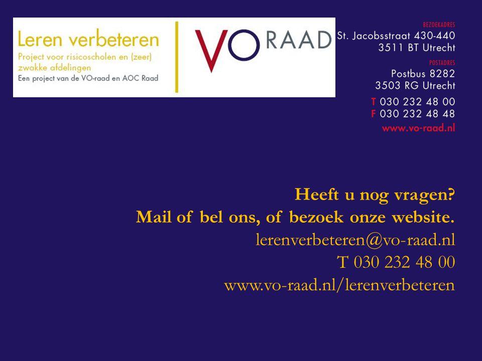 Heeft u nog vragen? Mail of bel ons, of bezoek onze website. lerenverbeteren@vo-raad.nl T 030 232 48 00 www.vo-raad.nl/lerenverbeteren